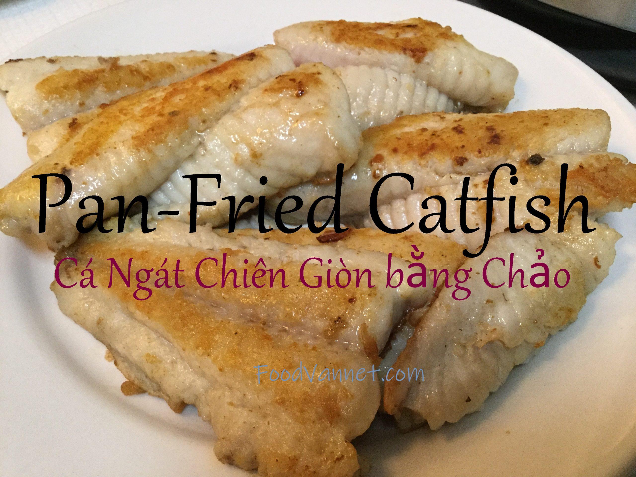 Crispy Pan-Fried Catfish (Cá Ngát Chiên Giòn bằng Chảo)